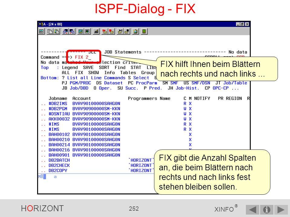 ISPF-Dialog - FIX FIX hilft Ihnen beim Blättern nach rechts und nach links ...