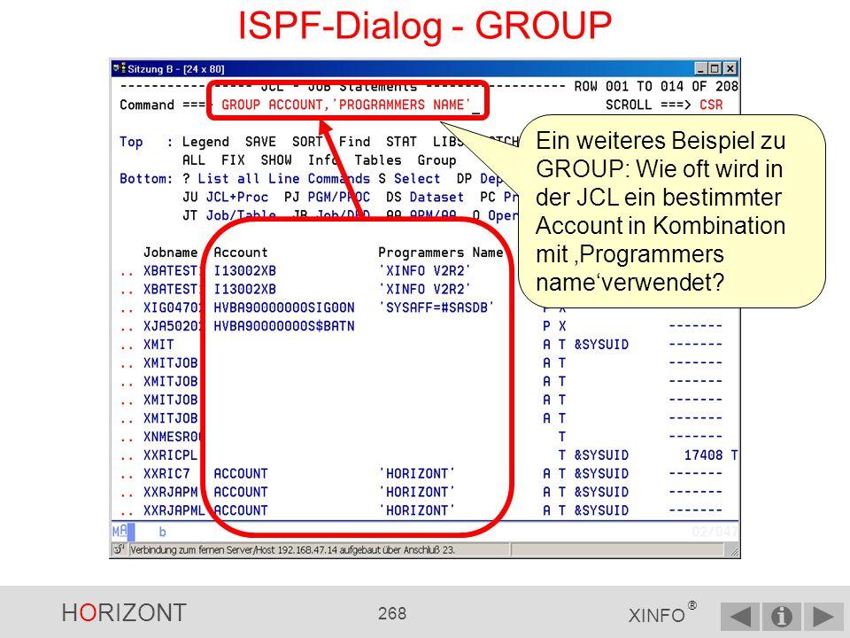 ISPF-Dialog - GROUP Ein weiteres Beispiel zu GROUP: Wie oft wird in der JCL ein bestimmter Account in Kombination mit 'Programmers name'verwendet