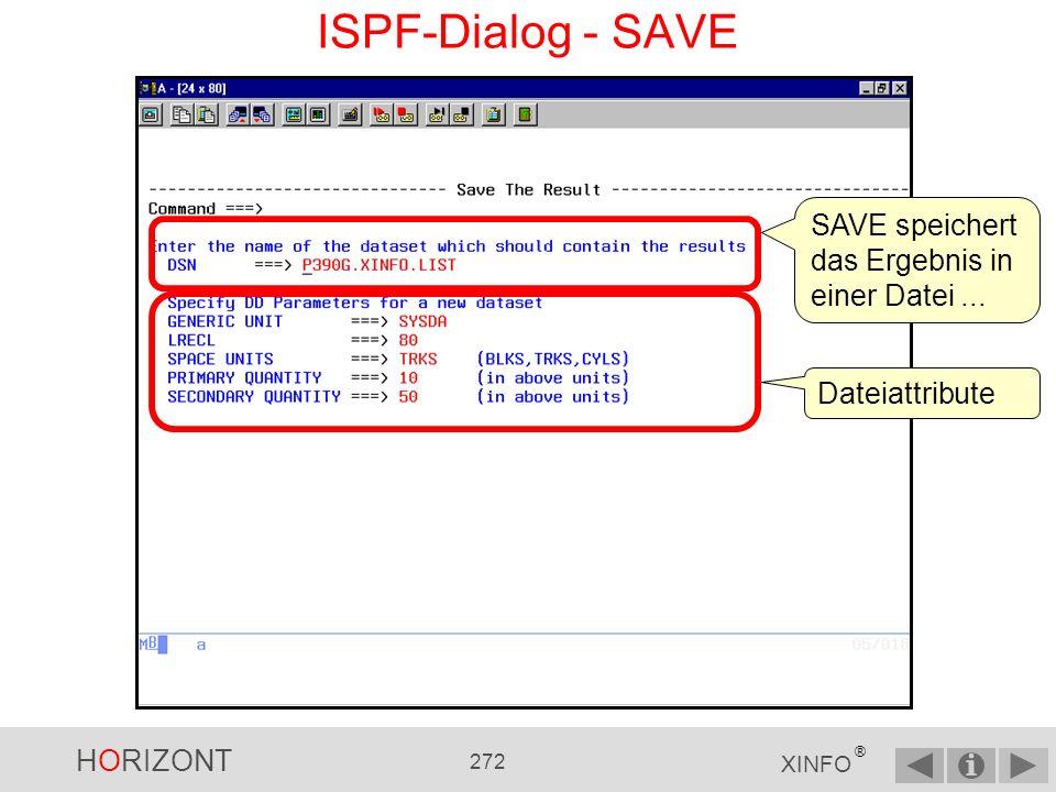 ISPF-Dialog - SAVE SAVE speichert das Ergebnis in einer Datei ...