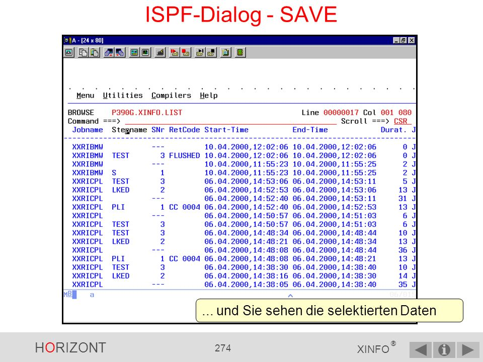 ISPF-Dialog - SAVE ... und Sie sehen die selektierten Daten