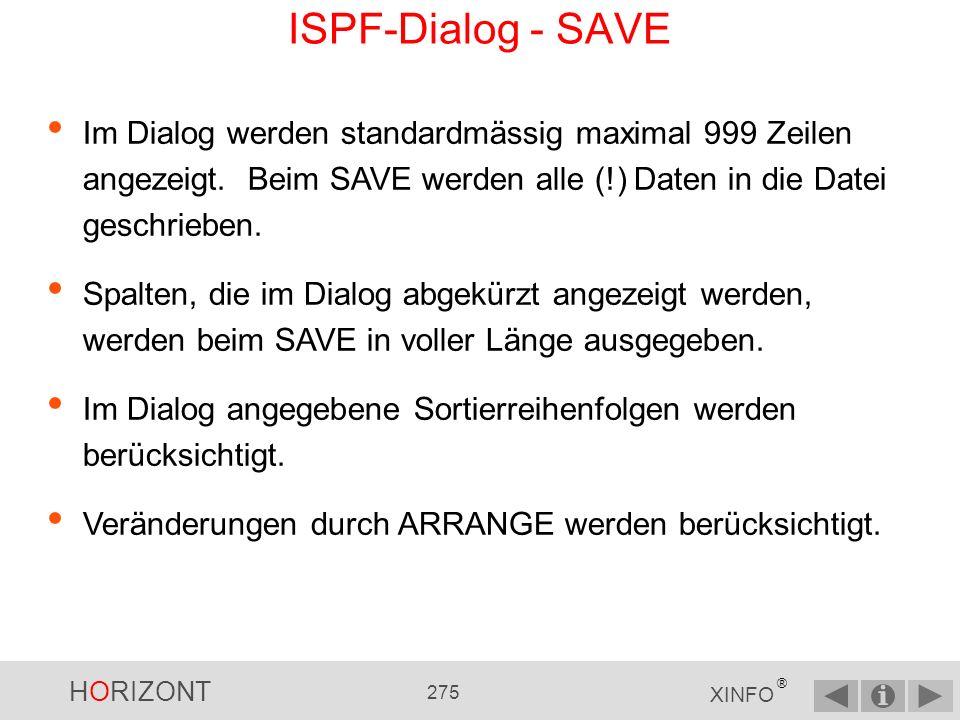 ISPF-Dialog - SAVE Im Dialog werden standardmässig maximal 999 Zeilen angezeigt. Beim SAVE werden alle (!) Daten in die Datei geschrieben.