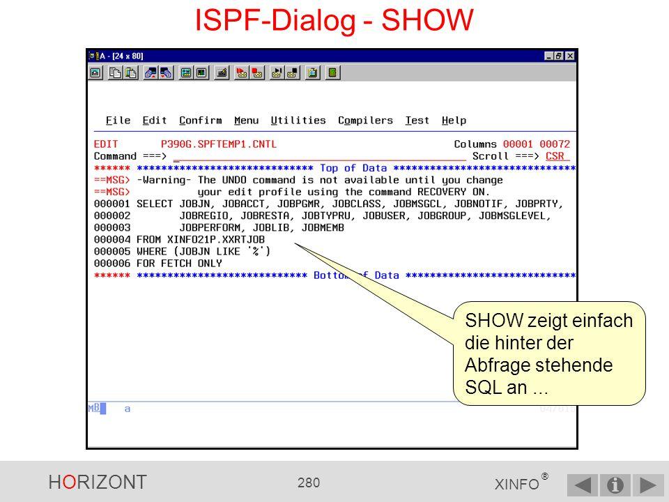 ISPF-Dialog - SHOW SHOW zeigt einfach die hinter der Abfrage stehende SQL an ...