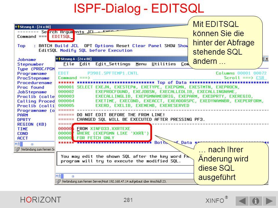 ISPF-Dialog - EDITSQL Mit EDITSQL können Sie die hinter der Abfrage stehende SQL ändern ...