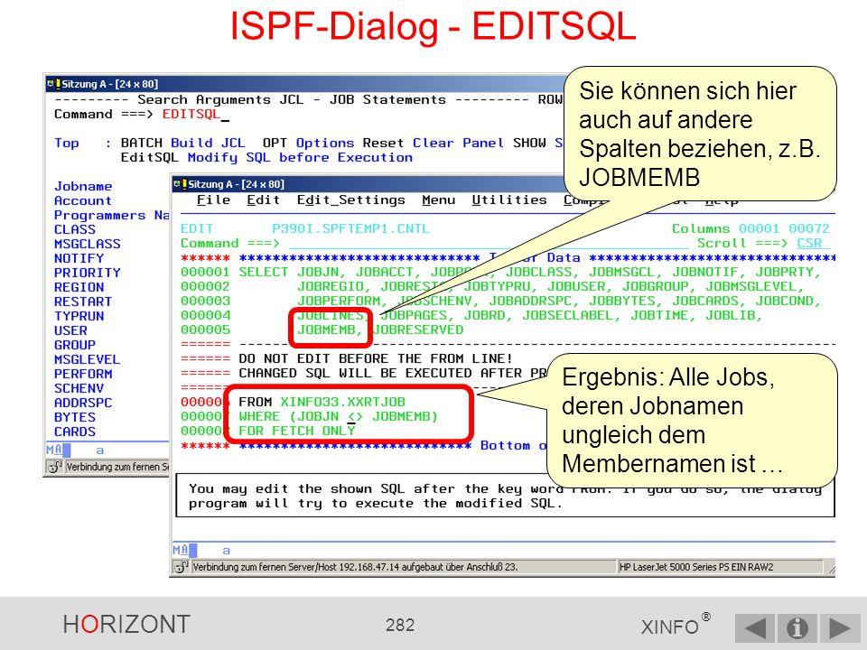 ISPF-Dialog - EDITSQL Sie können sich hier auch auf andere Spalten beziehen, z.B. JOBMEMB.