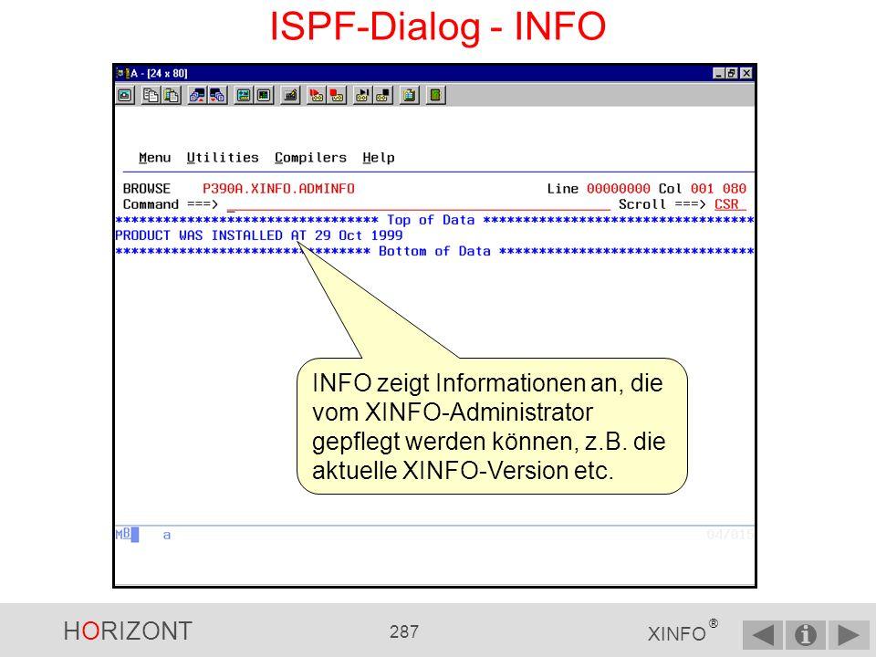ISPF-Dialog - INFO INFO zeigt Informationen an, die vom XINFO-Administrator gepflegt werden können, z.B.