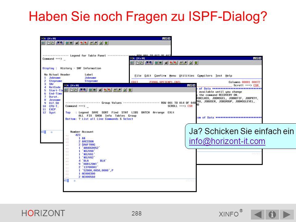 Haben Sie noch Fragen zu ISPF-Dialog