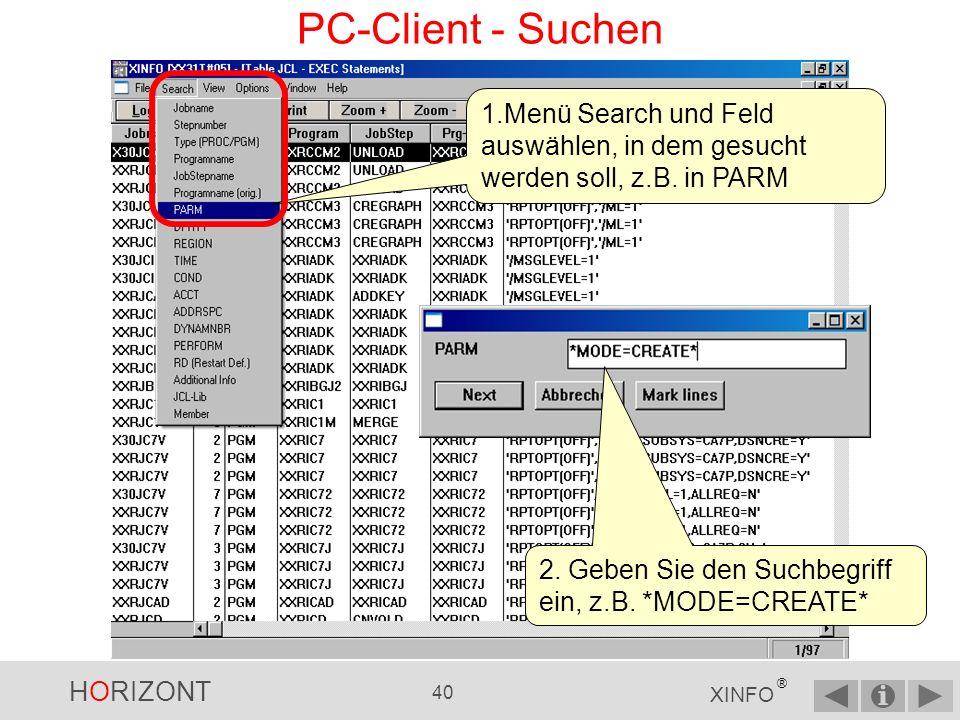 PC-Client - Suchen 1.Menü Search und Feld auswählen, in dem gesucht werden soll, z.B.