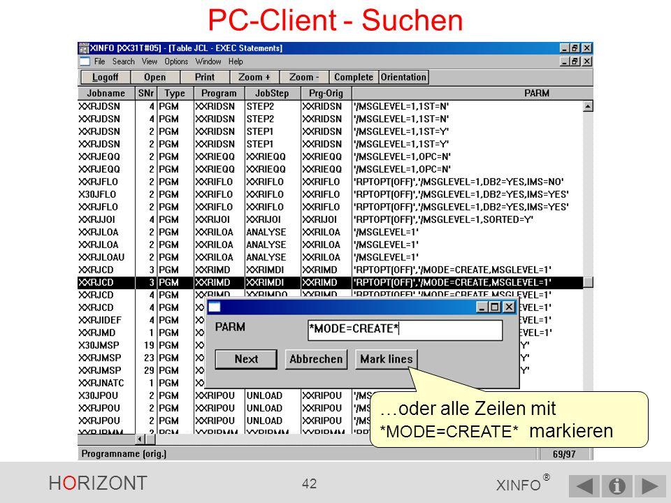 PC-Client - Suchen …oder alle Zeilen mit *MODE=CREATE* markieren