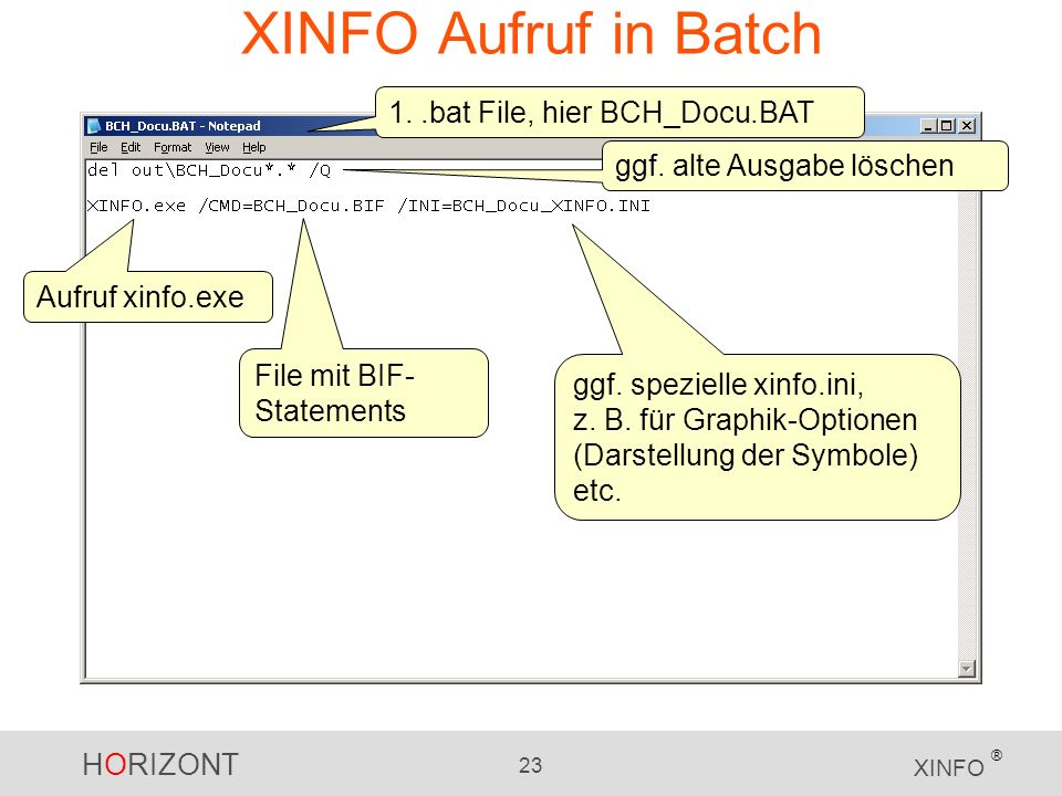 XINFO Aufruf in Batch 1. .bat File, hier BCH_Docu.BAT