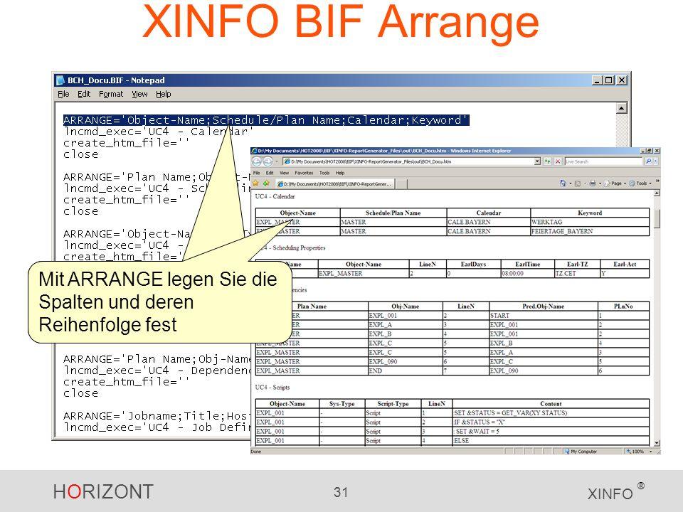 XINFO BIF Arrange Mit ARRANGE legen Sie die Spalten und deren Reihenfolge fest.
