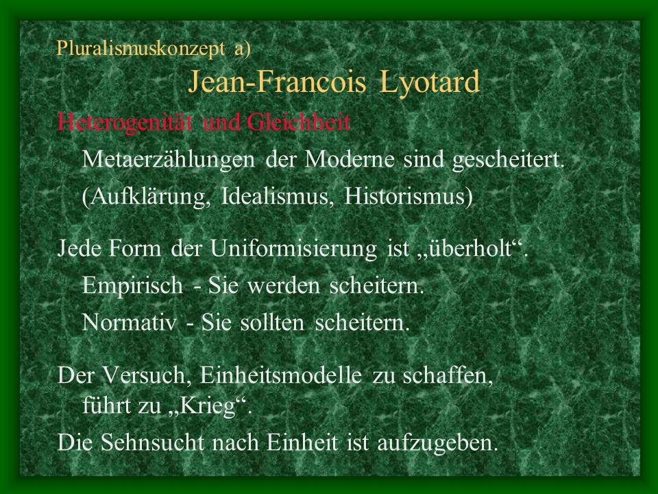 Pluralismuskonzept a) Jean-Francois Lyotard
