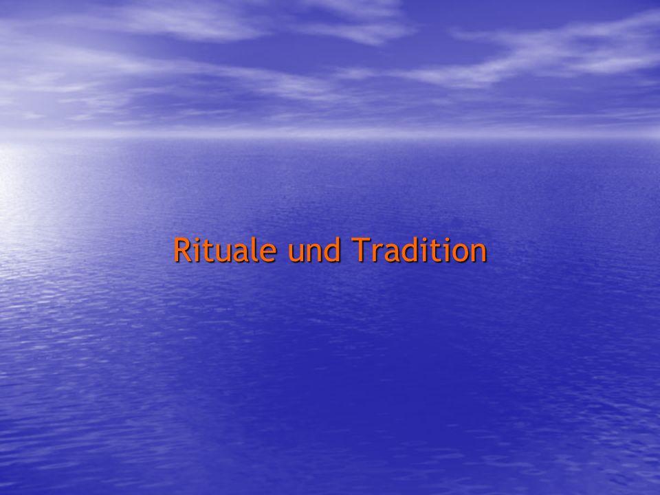 Rituale und Tradition