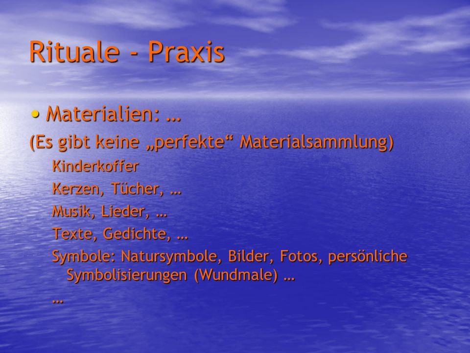 Rituale - Praxis Materialien: …