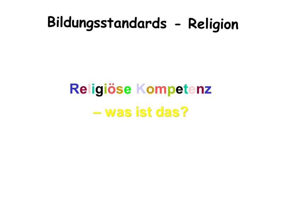 Bildungsstandards - Religion Religiöse Kompetenz – was ist das
