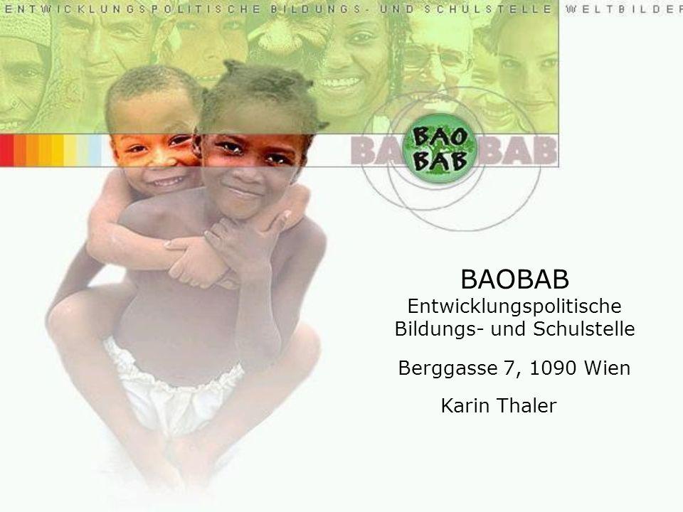BAOBAB Entwicklungspolitische Bildungs- und Schulstelle Berggasse 7, 1090 Wien