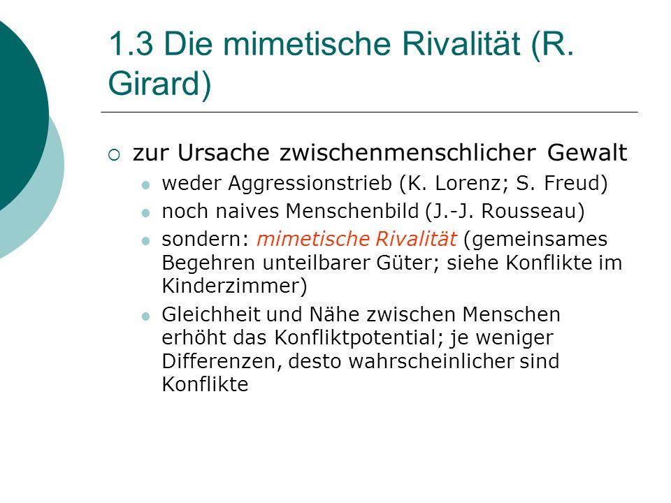 1.3 Die mimetische Rivalität (R. Girard)
