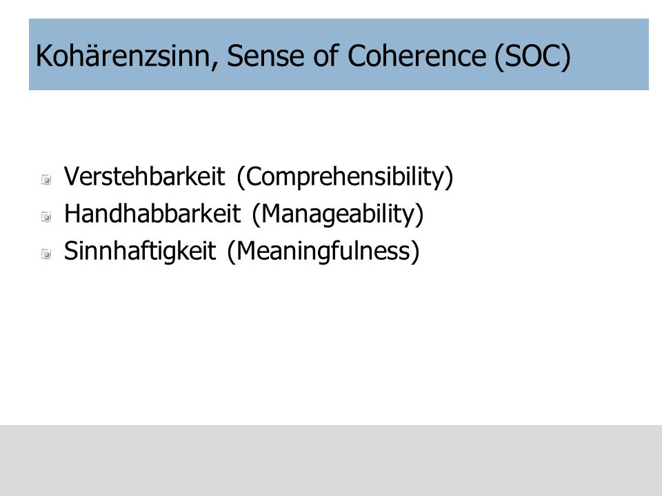 Kohärenzsinn, Sense of Coherence (SOC)