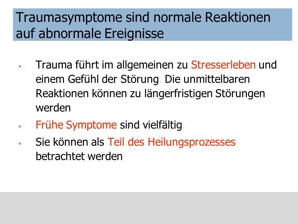 Traumasymptome sind normale Reaktionen auf abnormale Ereignisse