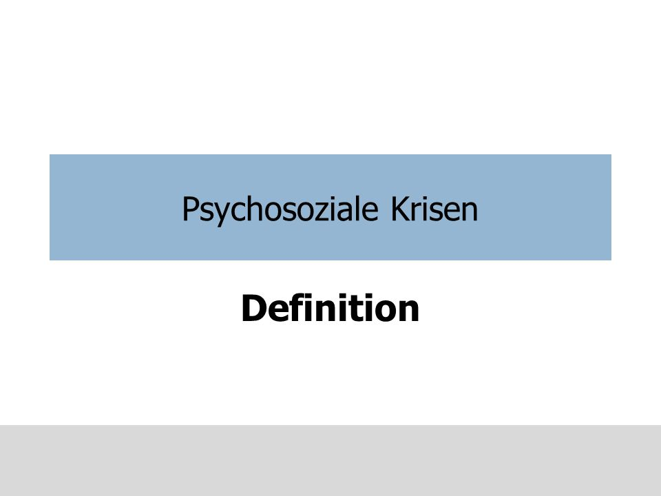 Psychosoziale Krisen Definition