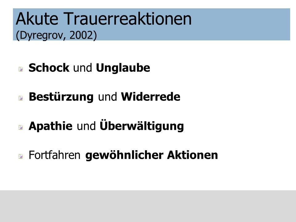 Akute Trauerreaktionen (Dyregrov, 2002)