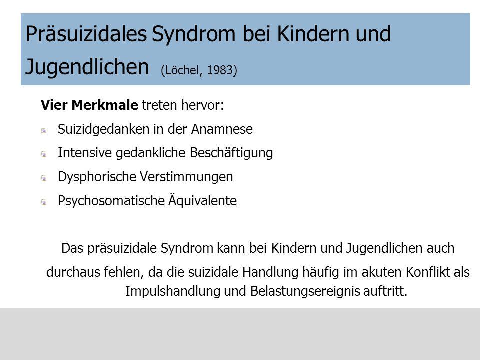 Präsuizidales Syndrom bei Kindern und Jugendlichen (Löchel, 1983)
