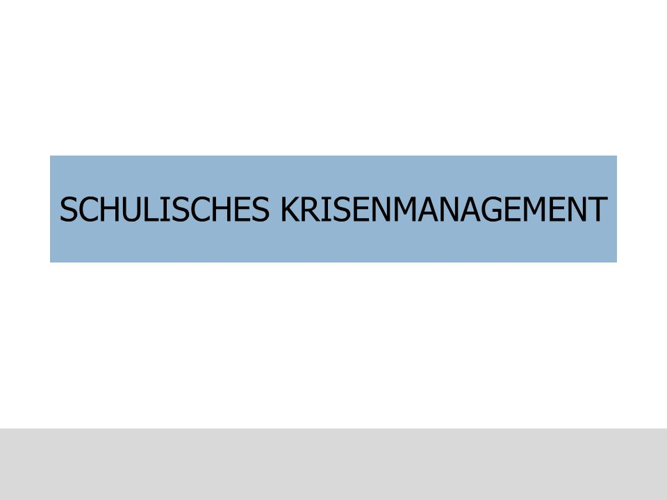 SCHULISCHES KRISENMANAGEMENT