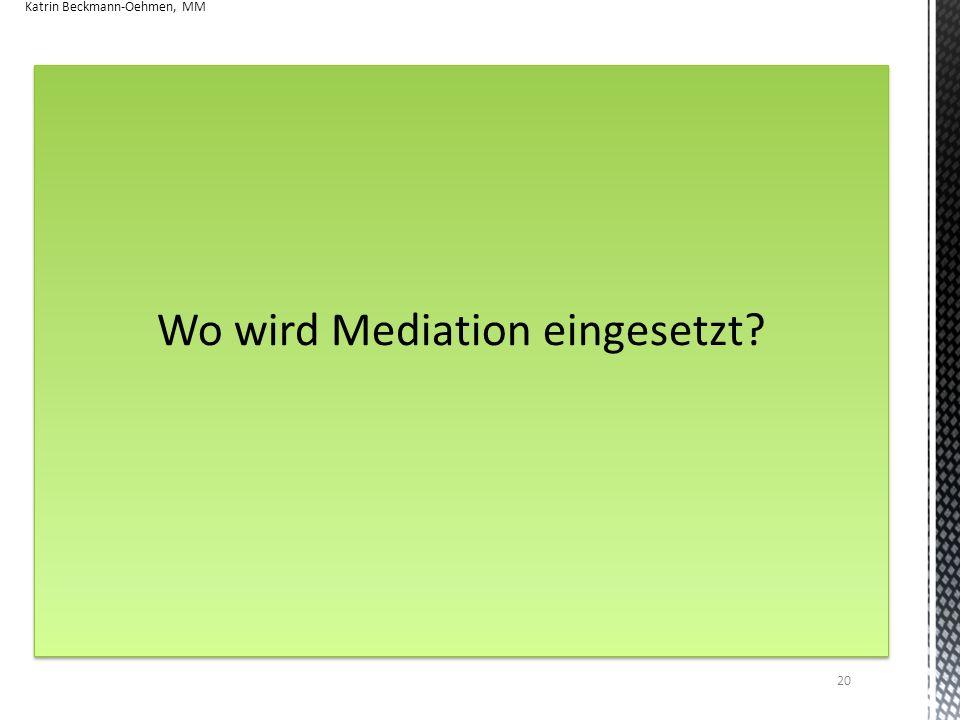Wo wird Mediation eingesetzt