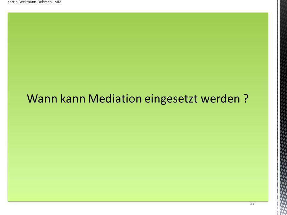 Wann kann Mediation eingesetzt werden