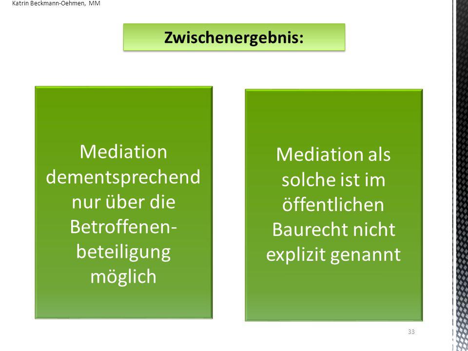 Mediation dementsprechend nur über die Betroffenen-beteiligung