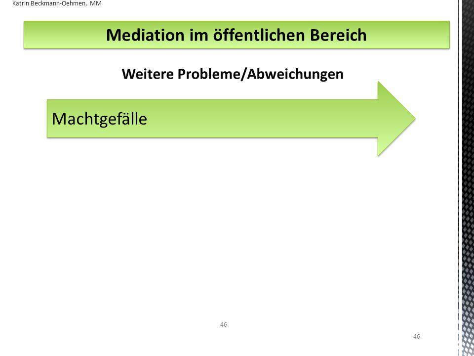 Mediation im öffentlichen Bereich Weitere Probleme/Abweichungen