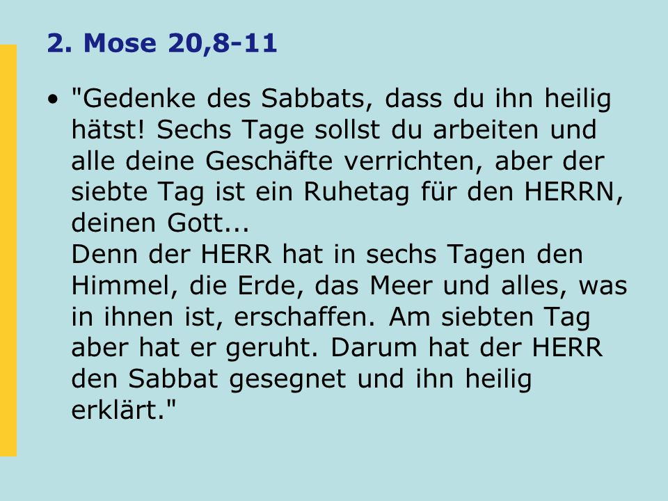 2. Mose 20,8-11