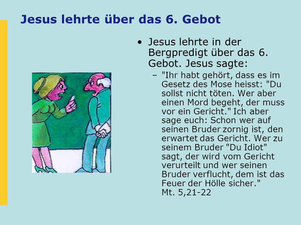 Jesus lehrte über das 6. Gebot