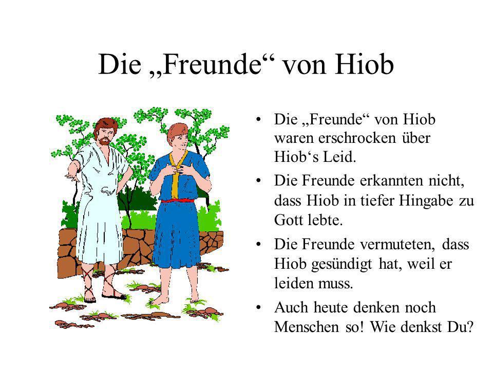 """Die """"Freunde von Hiob Die """"Freunde von Hiob waren erschrocken über Hiob's Leid."""