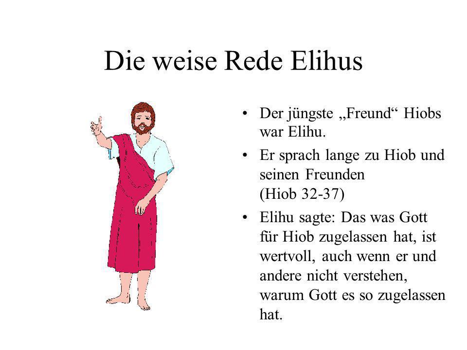 """Die weise Rede Elihus Der jüngste """"Freund Hiobs war Elihu."""