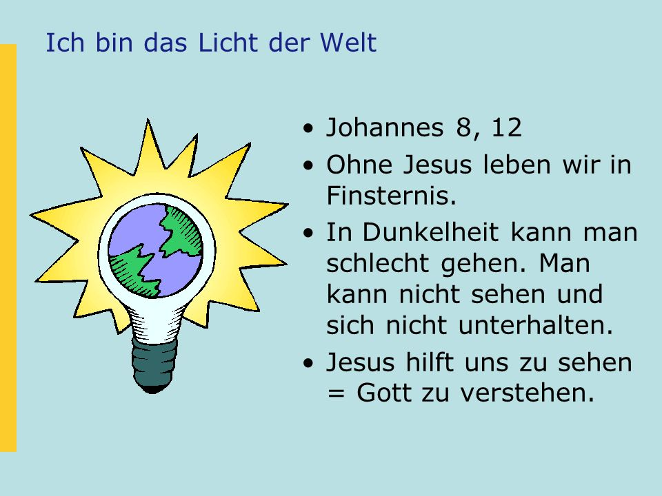 Ich bin das Licht der Welt