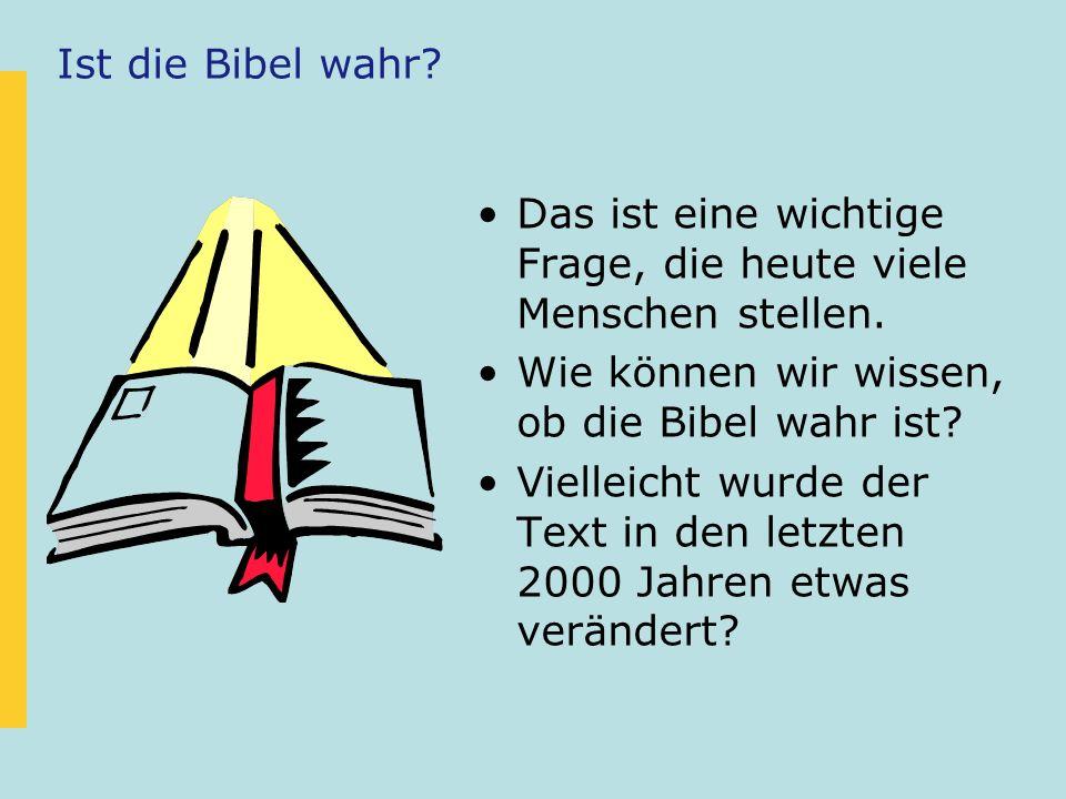 Ist die Bibel wahr Das ist eine wichtige Frage, die heute viele Menschen stellen. Wie können wir wissen, ob die Bibel wahr ist