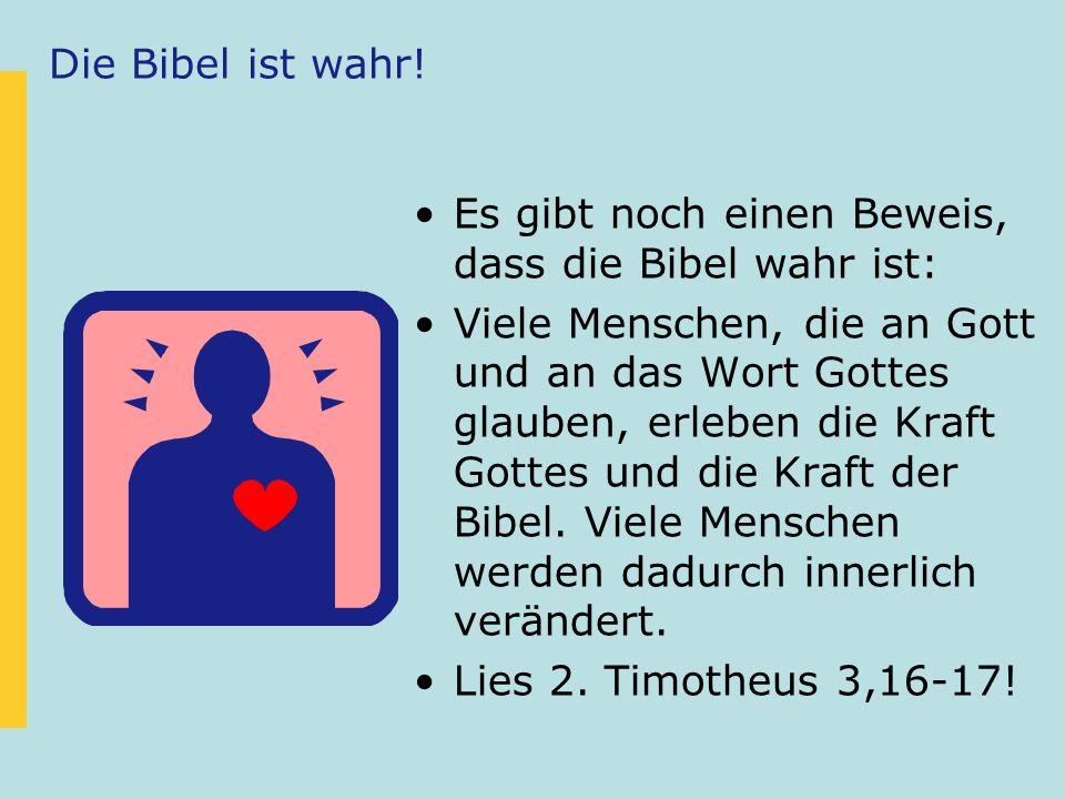 Die Bibel ist wahr! Es gibt noch einen Beweis, dass die Bibel wahr ist: