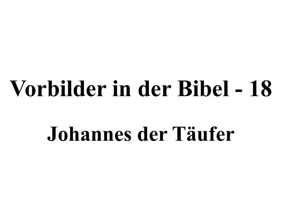 Vorbilder in der Bibel - 18