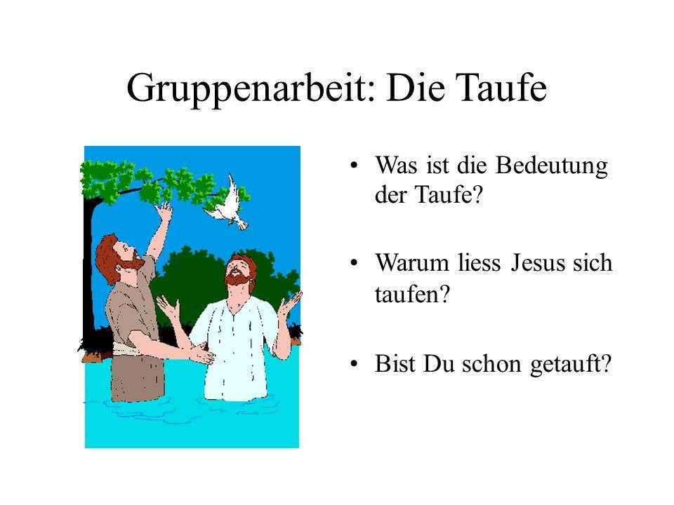 Gruppenarbeit: Die Taufe