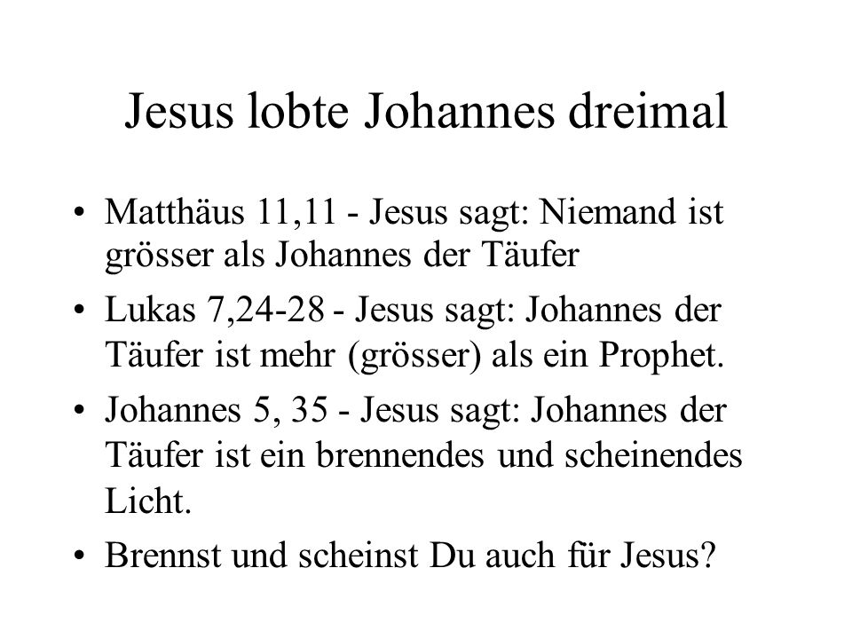 Jesus lobte Johannes dreimal