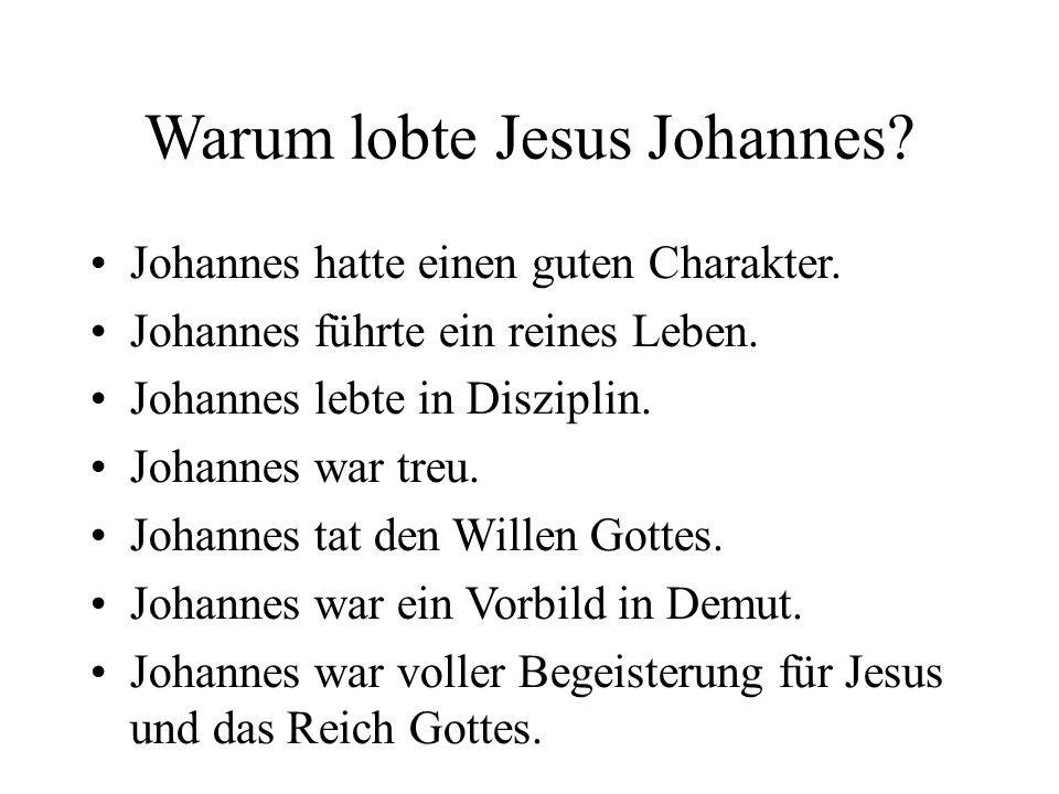 Warum lobte Jesus Johannes