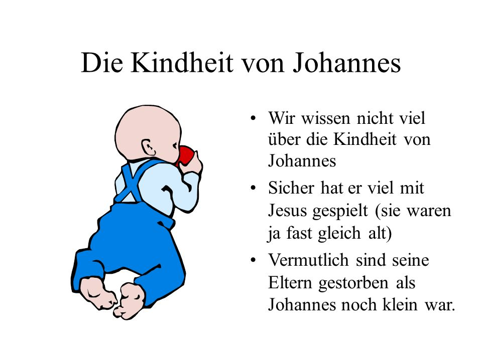 Die Kindheit von Johannes
