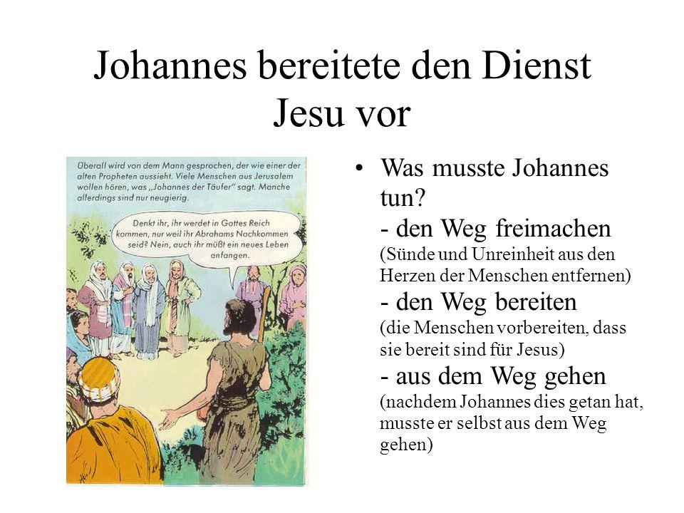 Johannes bereitete den Dienst Jesu vor