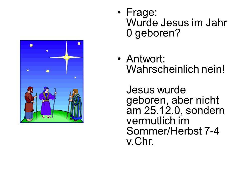 Frage: Wurde Jesus im Jahr 0 geboren