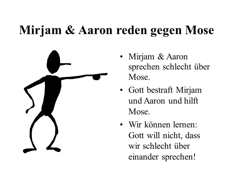 Mirjam & Aaron reden gegen Mose