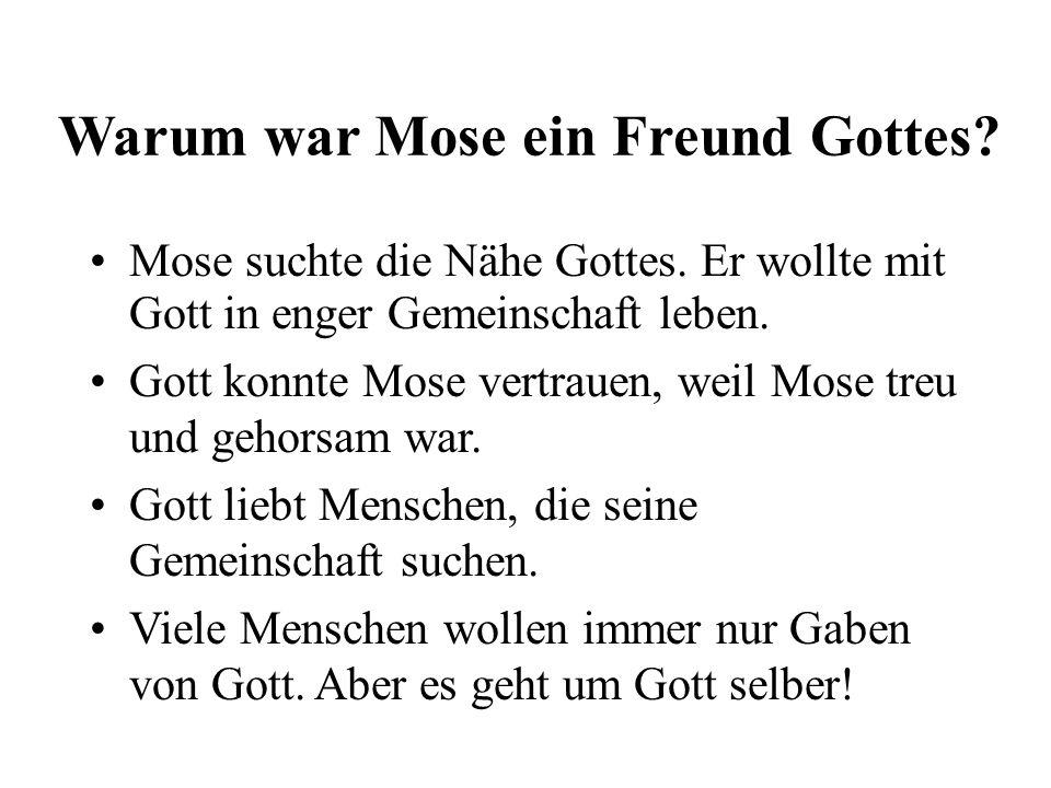 Warum war Mose ein Freund Gottes