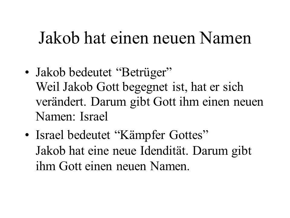 Jakob hat einen neuen Namen