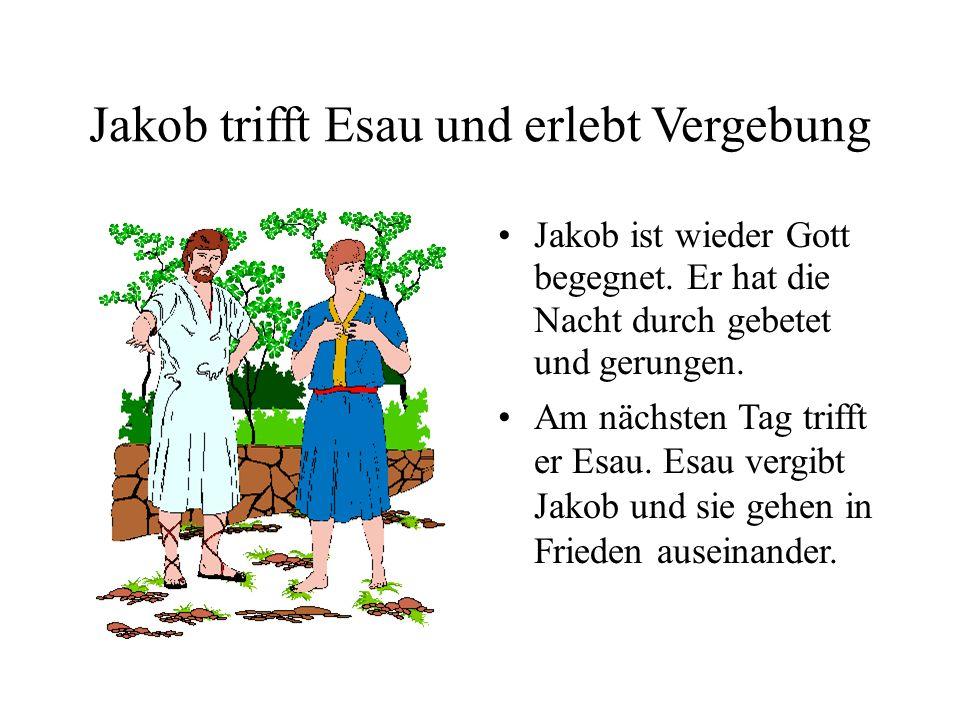 Jakob trifft Esau und erlebt Vergebung