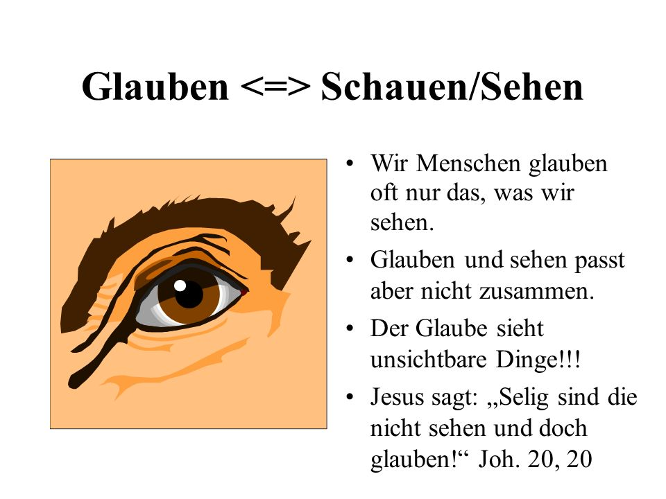 Glauben <=> Schauen/Sehen