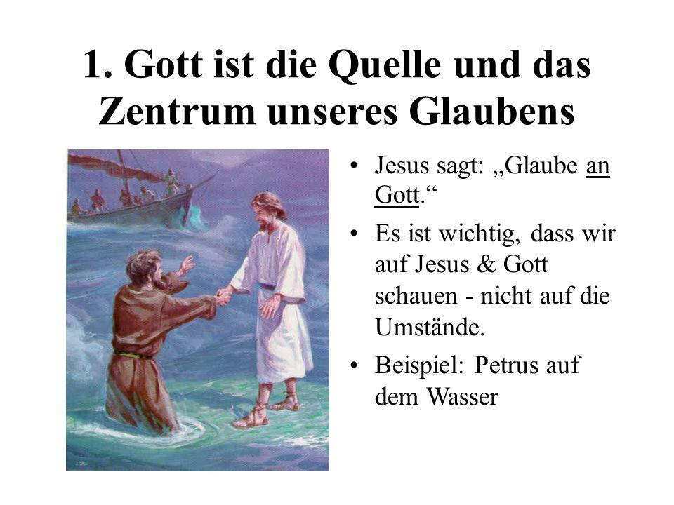 1. Gott ist die Quelle und das Zentrum unseres Glaubens